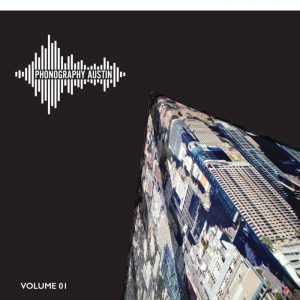 Phonography Austin field recording compilation album, VOLUME 01