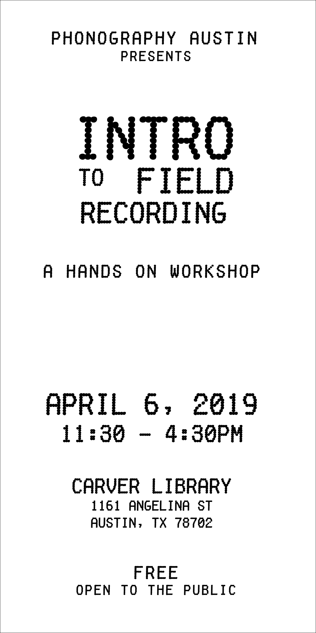 Introduction to field recording workshop presented by Phonography Austin