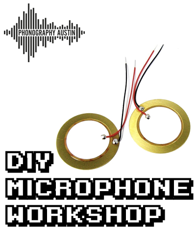 DIY microphone workshop presented by Phonography Austin
